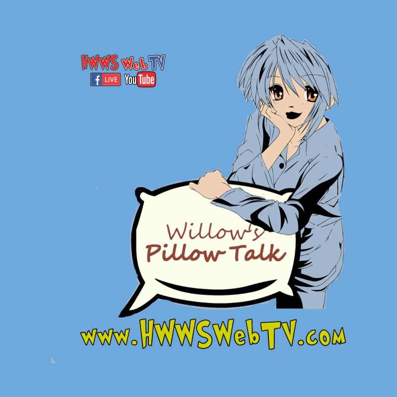 Willow's Pillow Talk Show on HWWS WebTV: T-Shirts, Stickers, and MORE ... Men's Sweatshirt by HWWSWebTV's Artist Shop