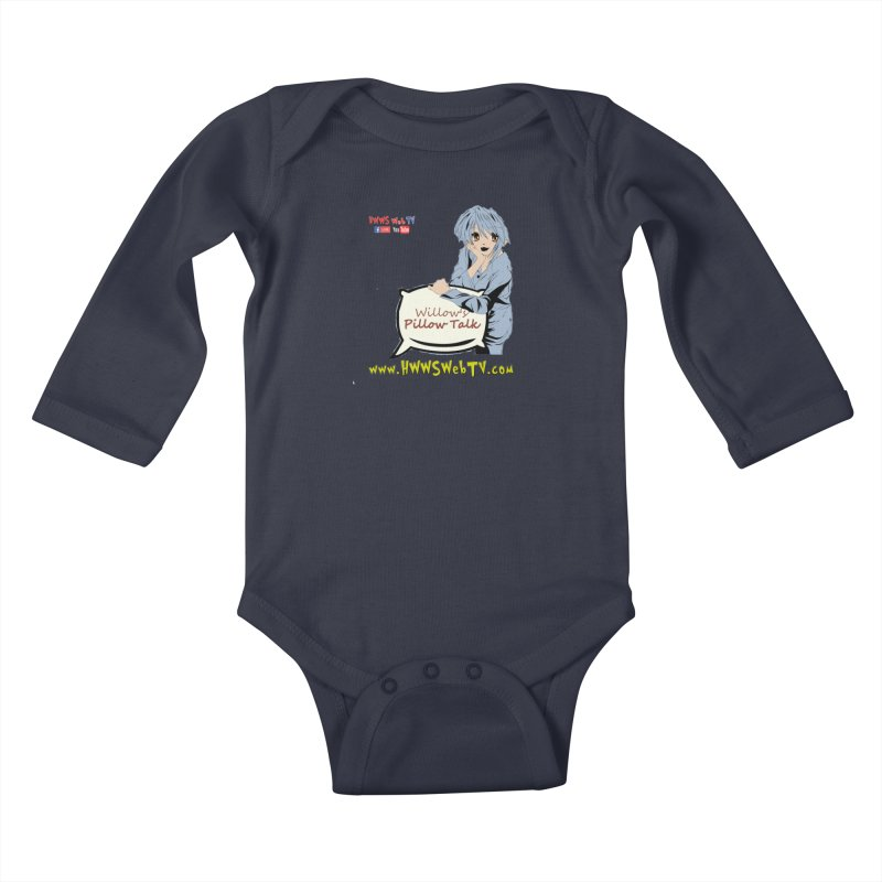 Willow's Pillow Talk Show on HWWS WebTV: T-Shirts, Stickers, and MORE ... Kids Baby Longsleeve Bodysuit by HWWSWebTV's Artist Shop