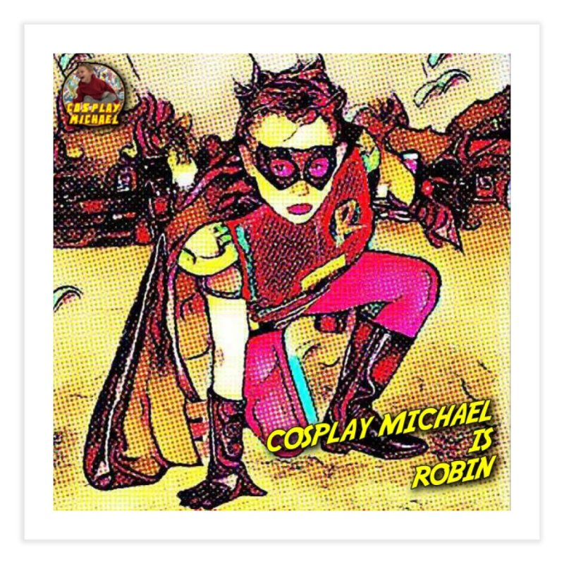 Cosplay Michael is Robin Home Fine Art Print by HWWSWebTV's Artist Shop