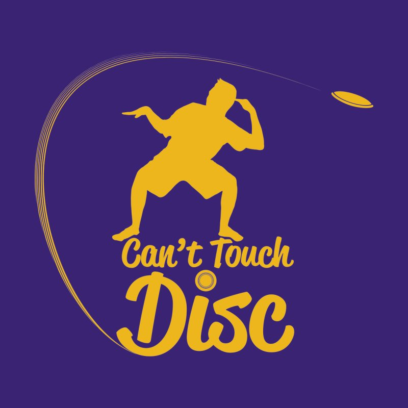 Can't Touch Disc by Hadeda Creative's Artist Shop