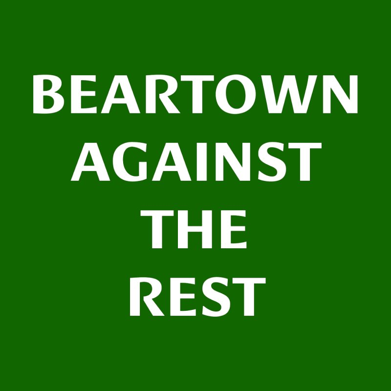 Beartown Against The Rest (Version 2) Men's T-Shirt by Hadeda Creative's Artist Shop