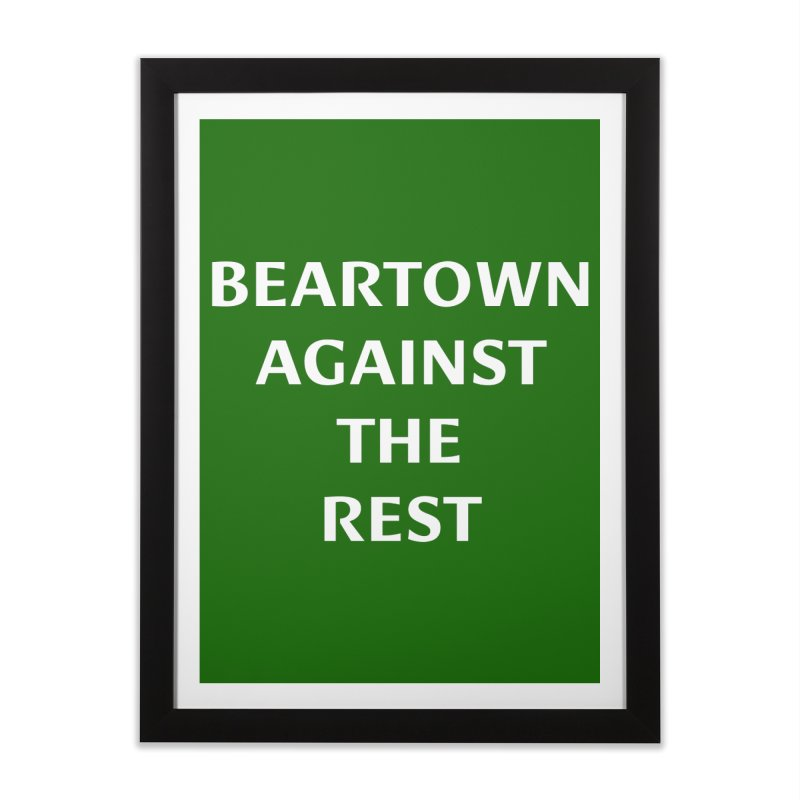 Beartown Against The Rest (Version 2) Home Framed Fine Art Print by Hadeda Creative's Artist Shop