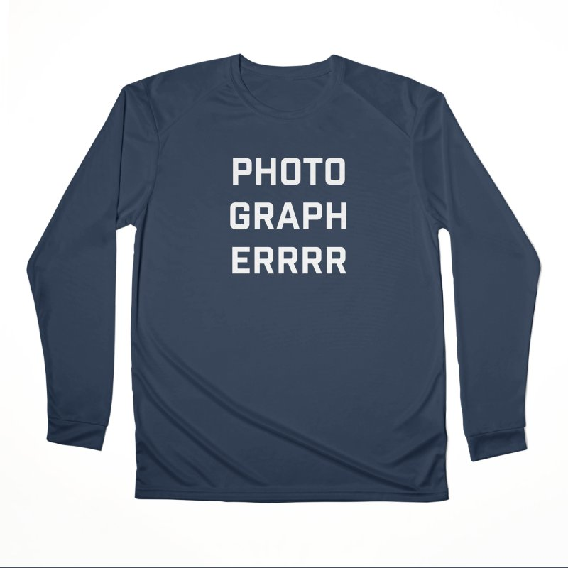Photographerrr Men's Performance Longsleeve T-Shirt by Hadeda Creative's Artist Shop