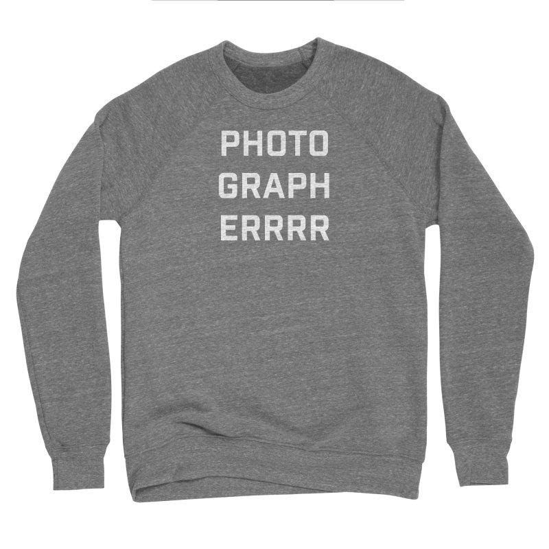 Photographerrr Men's Sweatshirt by Hadeda Creative's Artist Shop