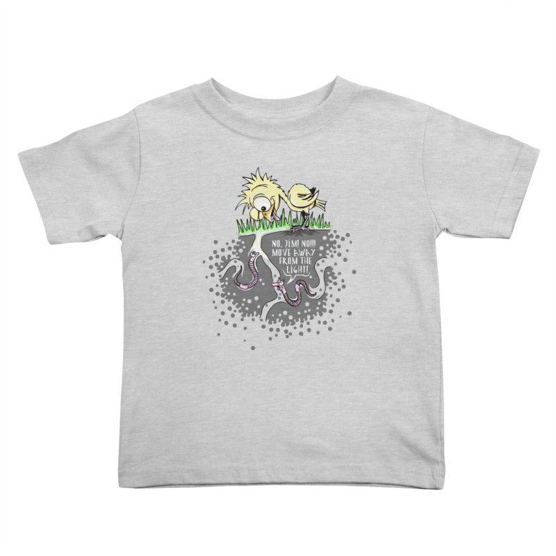 Move Away From The Light! Kids Toddler T-Shirt by Hadeda Creative's Artist Shop