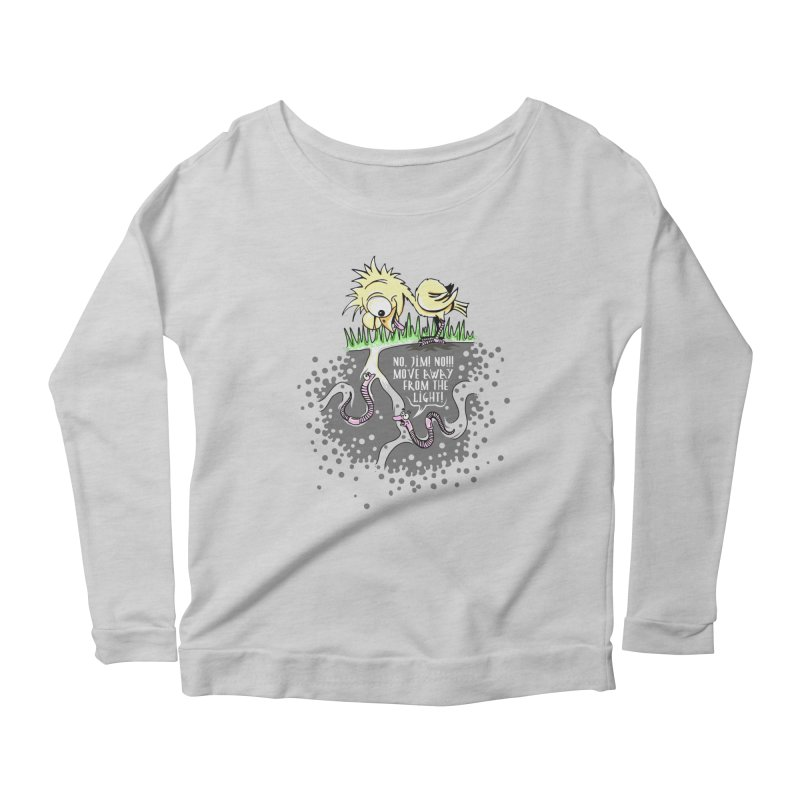 Move Away From The Light! Women's Scoop Neck Longsleeve T-Shirt by Hadeda Creative's Artist Shop
