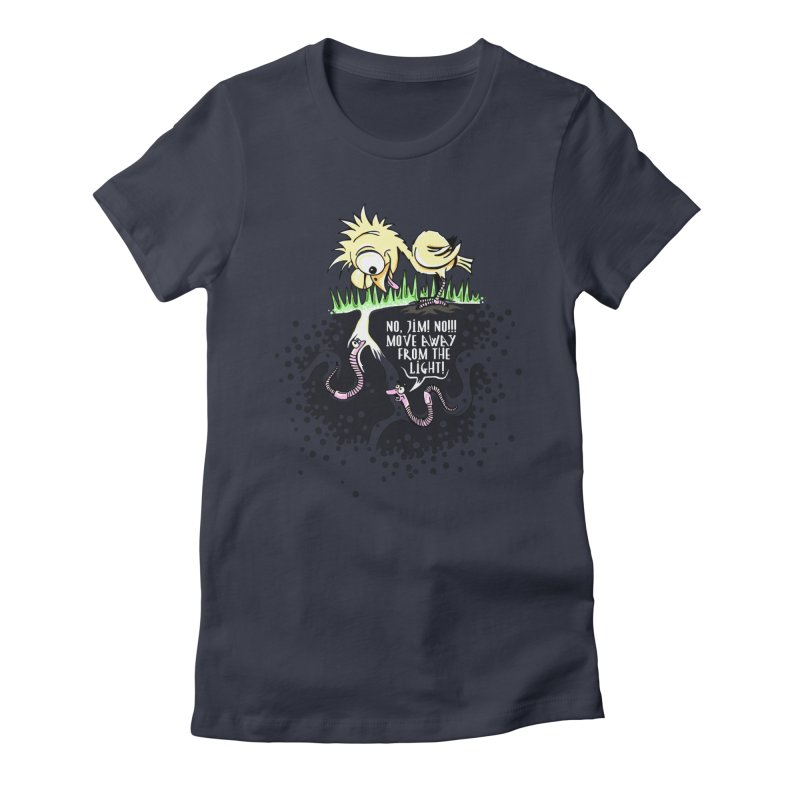 Move Away From The Light! Women's Fitted T-Shirt by Hadeda Creative's Artist Shop