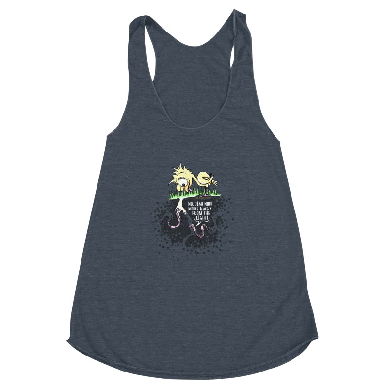 Move Away From The Light! Women's Racerback Triblend Tank by Hadeda Creative's Artist Shop