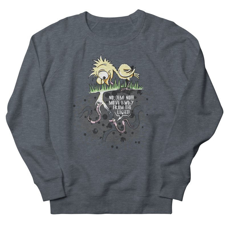 Move Away From The Light! Women's French Terry Sweatshirt by Hadeda Creative's Artist Shop