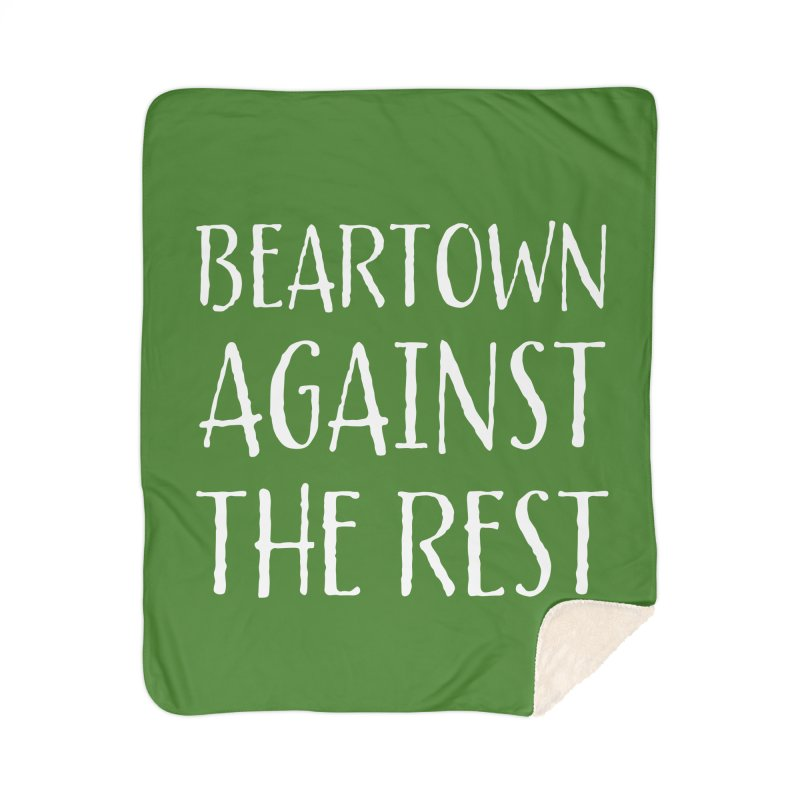 Beartown Against The Rest Home Sherpa Blanket Blanket by Hadeda Creative's Artist Shop