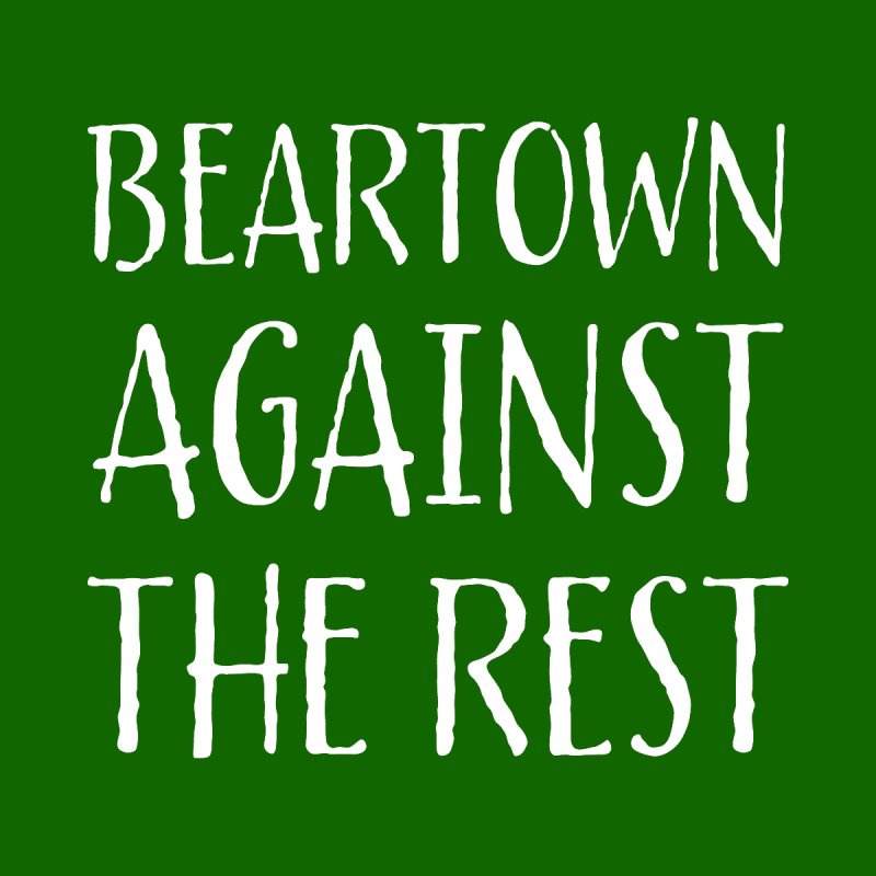 Beartown Against The Rest Home Framed Fine Art Print by Hadeda Creative's Artist Shop