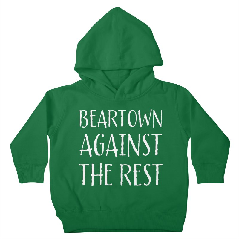 Beartown Against The Rest Kids Toddler Pullover Hoody by Hadeda Creative's Artist Shop