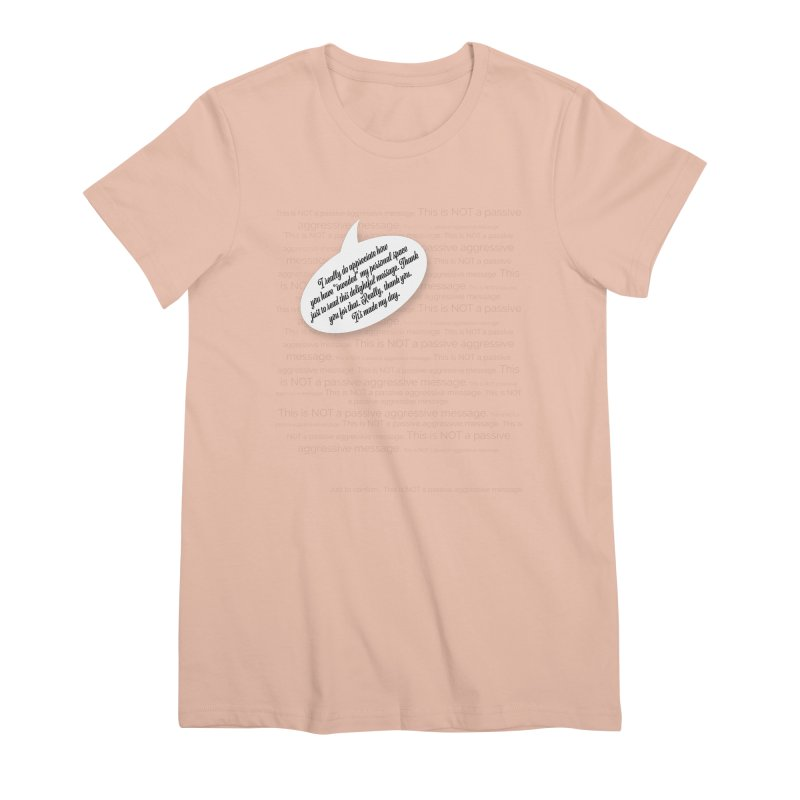 Thank you for reading this. Really. Thank you. Women's Premium T-Shirt by Hadeda Creative's Artist Shop