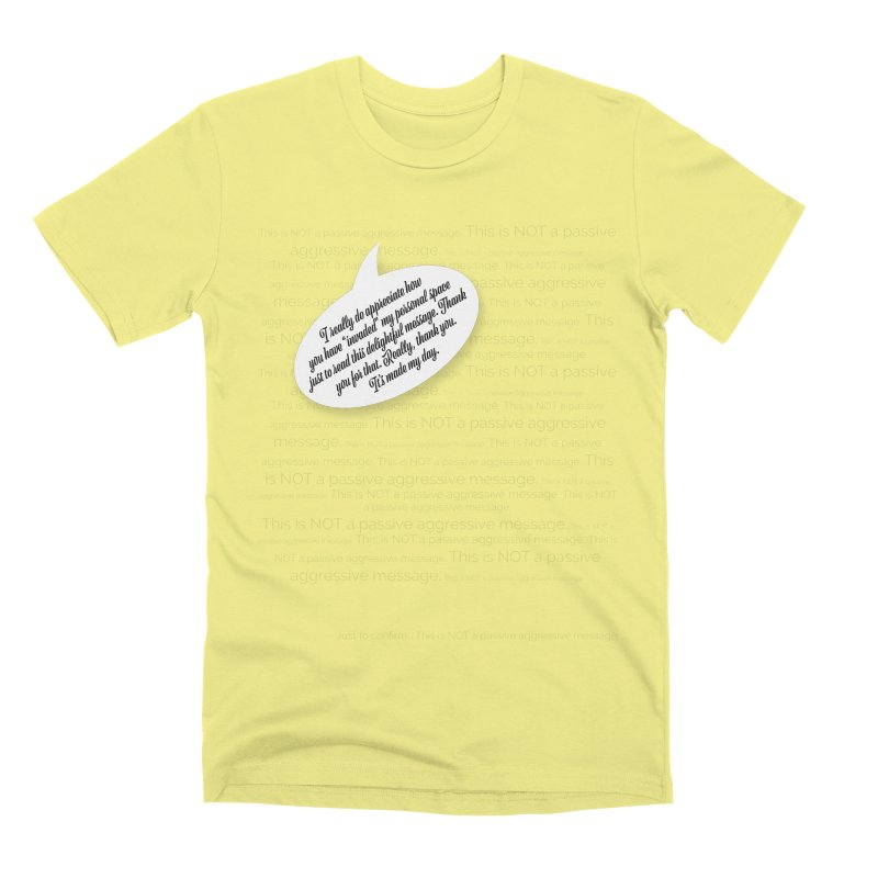 Thank you for reading this. Really. Thank you. Men's Premium T-Shirt by Hadeda Creative's Artist Shop