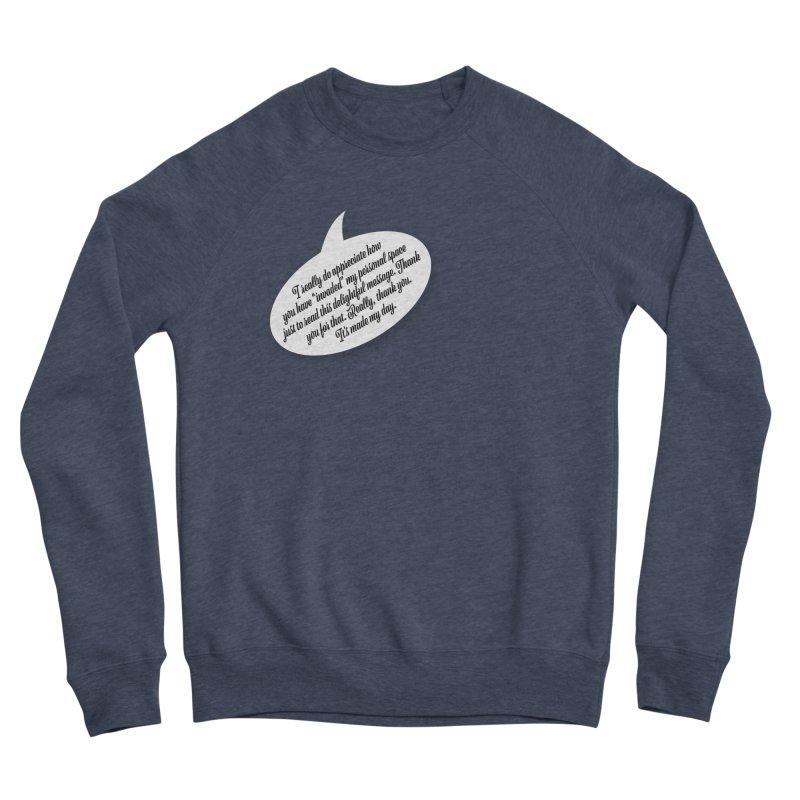 Thank you for reading this. Really. Thank you. Men's Sponge Fleece Sweatshirt by Hadeda Creative's Artist Shop