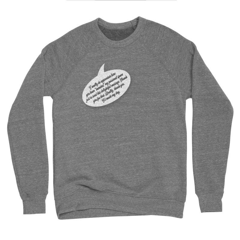 Thank you for reading this. Really. Thank you. Women's Sponge Fleece Sweatshirt by Hadeda Creative's Artist Shop