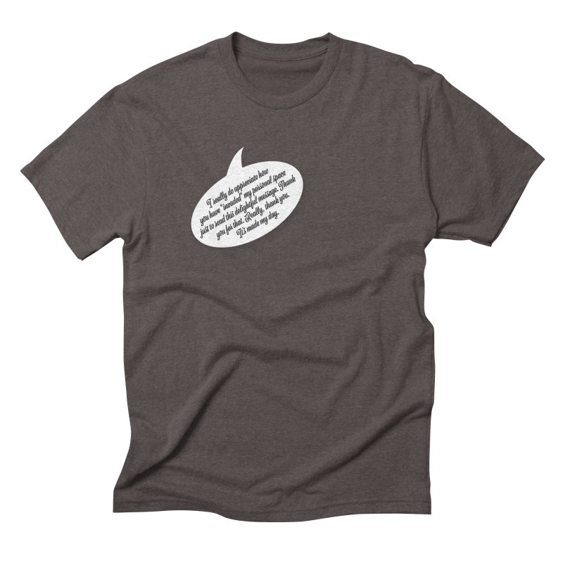 Thank you for reading this. Really. Thank you. Men's Triblend T-Shirt by Hadeda Creative's Artist Shop