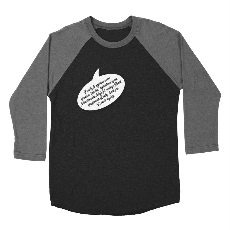 Thank you for reading this. Really. Thank you. Women's Baseball Triblend Longsleeve T-Shirt by Hadeda Creative's Artist Shop