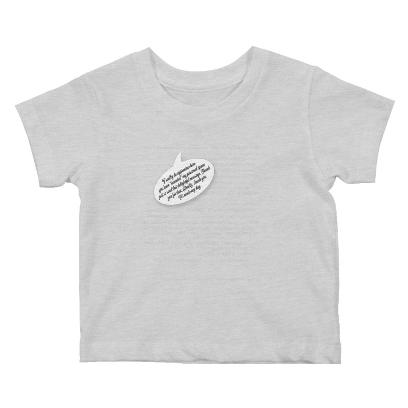 Thank you for reading this. Really. Thank you. Kids Baby T-Shirt by Hadeda Creative's Artist Shop