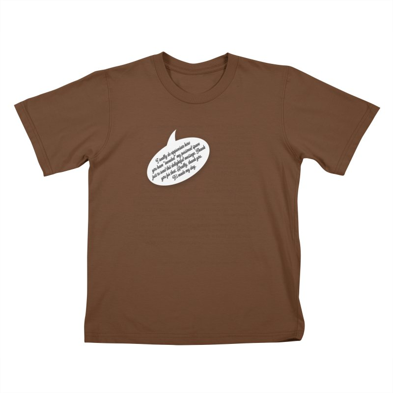 Thank you for reading this. Really. Thank you. Kids T-Shirt by Hadeda Creative's Artist Shop