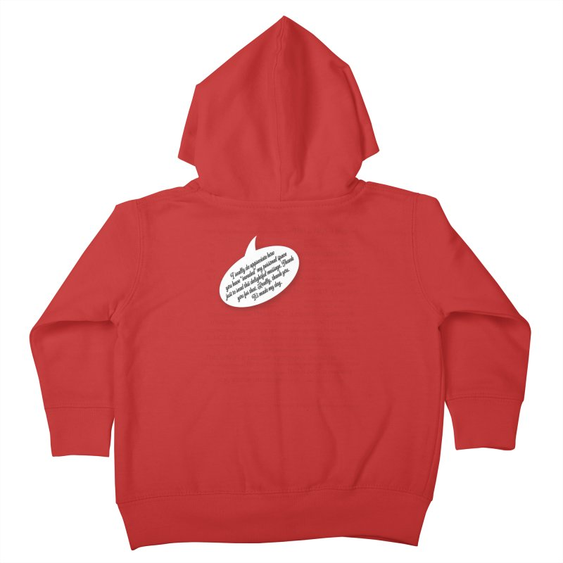 Thank you for reading this. Really. Thank you. Kids Toddler Zip-Up Hoody by Hadeda Creative's Artist Shop