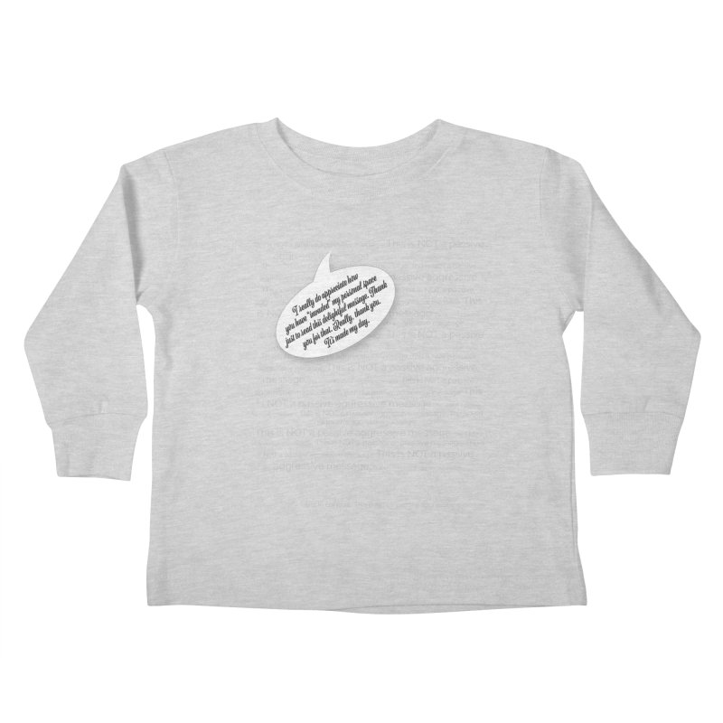 Thank you for reading this. Really. Thank you. Kids Toddler Longsleeve T-Shirt by Hadeda Creative's Artist Shop