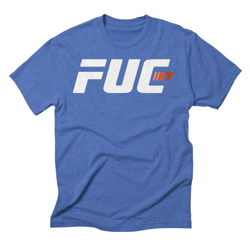 FUC It! in Men's Triblend T-Shirt Blue Triblend by Hands Up Fight Club