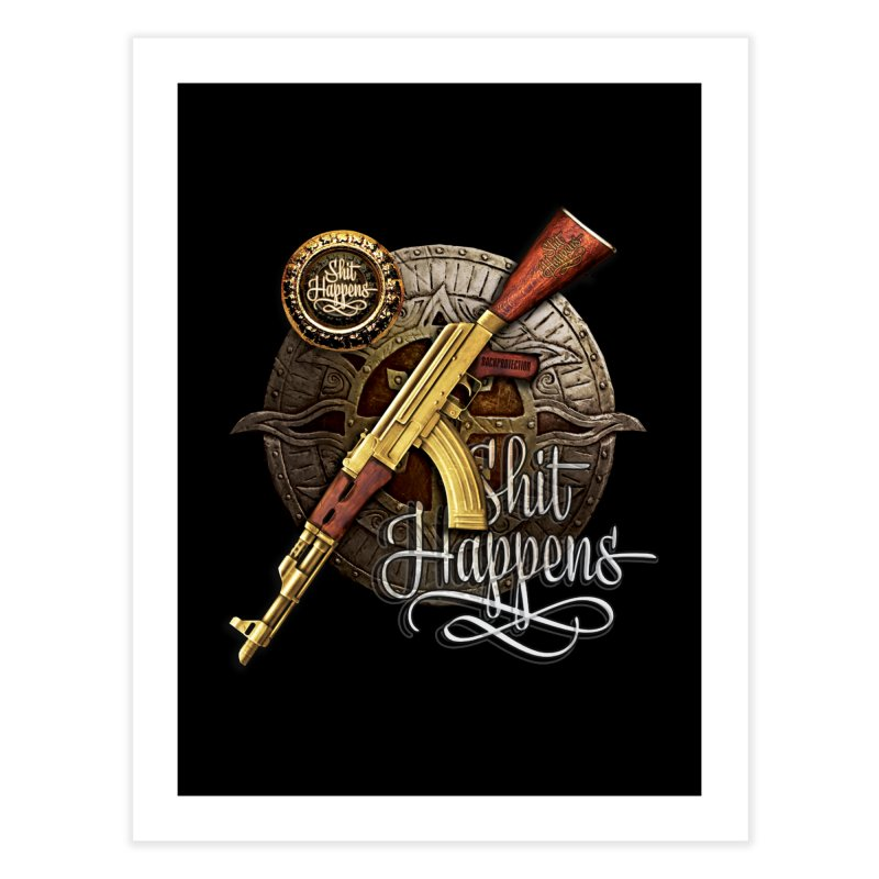 Shit Happens Home Fine Art Print by HappyRonin's Artist Shop