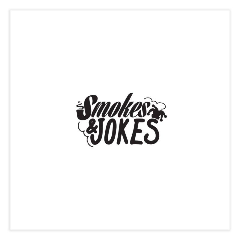 SmokesNJokes Home Fine Art Print by HarlemRiverYachtClub's Artist Shop