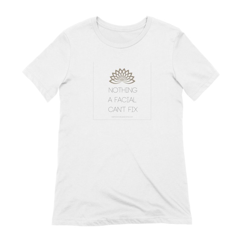 Nothing a Facial Can't Fix Women's T-Shirt by HarmonyEcoBoutique's Artist Shop