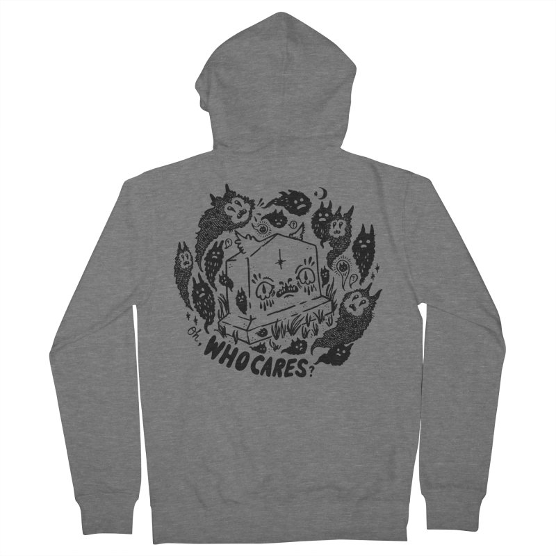 Oh, who cares? Women's French Terry Zip-Up Hoody by Haypeep's Artist Shop