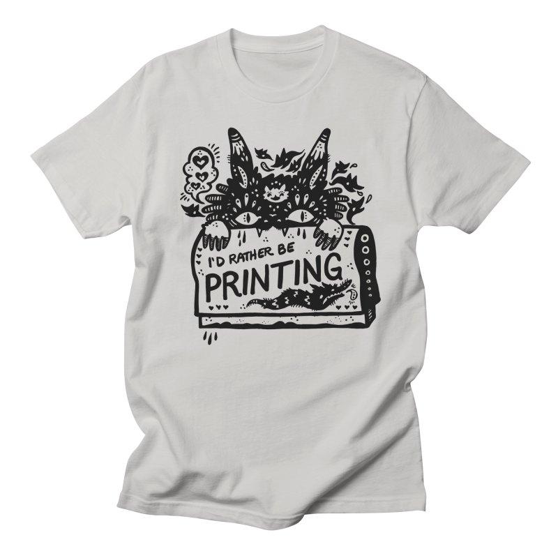 I'd Rather Be Printing Men's Regular T-Shirt by Haypeep's Artist Shop