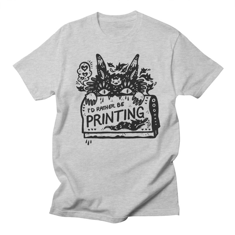 I'd Rather Be Printing Men's Regular T-Shirt by Haypeep's Artist Shop