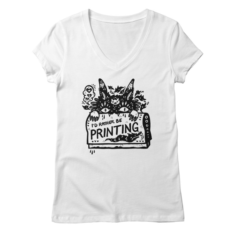 I'd Rather Be Printing Women's V-Neck by Haypeep's Artist Shop
