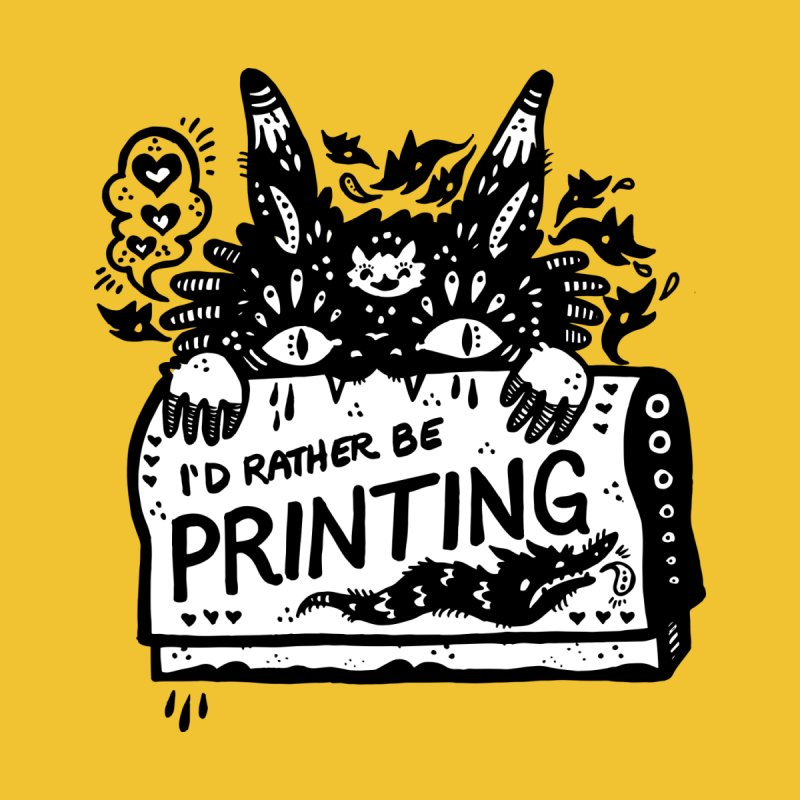 I'd Rather Be Printing (white inside) by Haypeep's Artist Shop