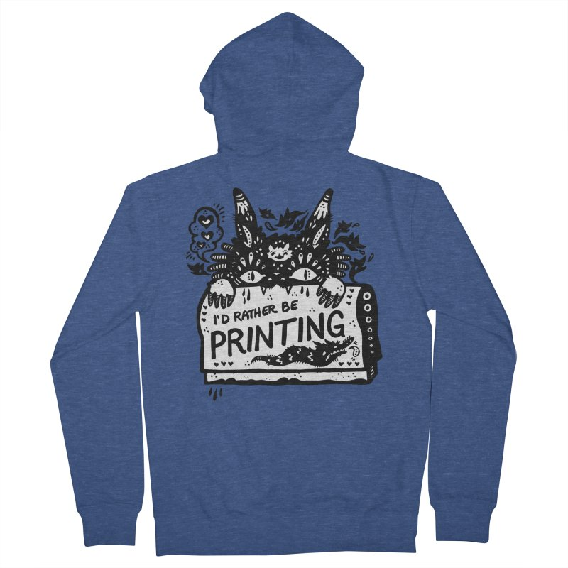 I'd Rather Be Printing (white inside) Men's French Terry Zip-Up Hoody by Haypeep's Artist Shop