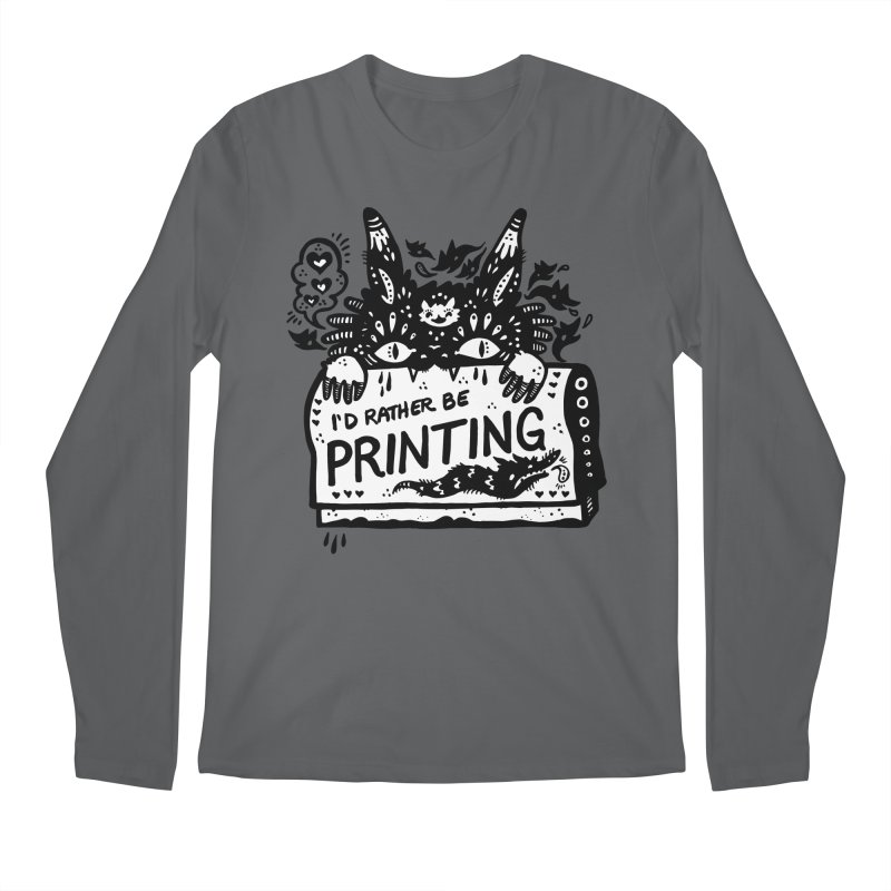 I'd Rather Be Printing (white inside) Men's Longsleeve T-Shirt by Haypeep's Artist Shop