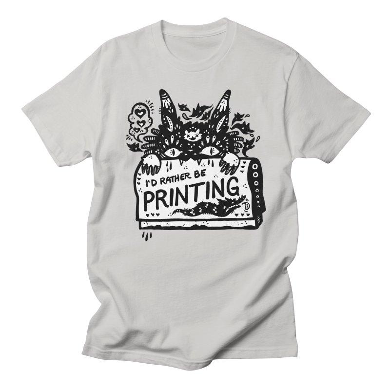 I'd Rather Be Printing (white inside) Men's T-Shirt by Haypeep's Artist Shop