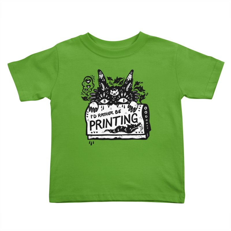 I'd Rather Be Printing (white inside) Kids Toddler T-Shirt by Haypeep's Artist Shop