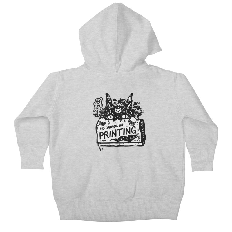 I'd Rather Be Printing (white inside) Kids Baby Zip-Up Hoody by Haypeep's Artist Shop