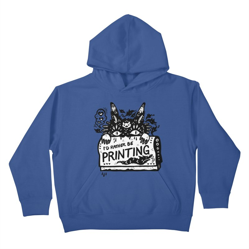 I'd Rather Be Printing (white inside) Kids Pullover Hoody by Haypeep's Artist Shop