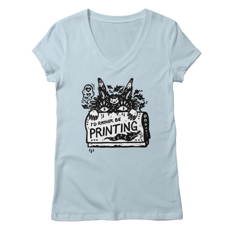 I'd Rather Be Printing (white inside) Women's Regular V-Neck by Haypeep's Artist Shop