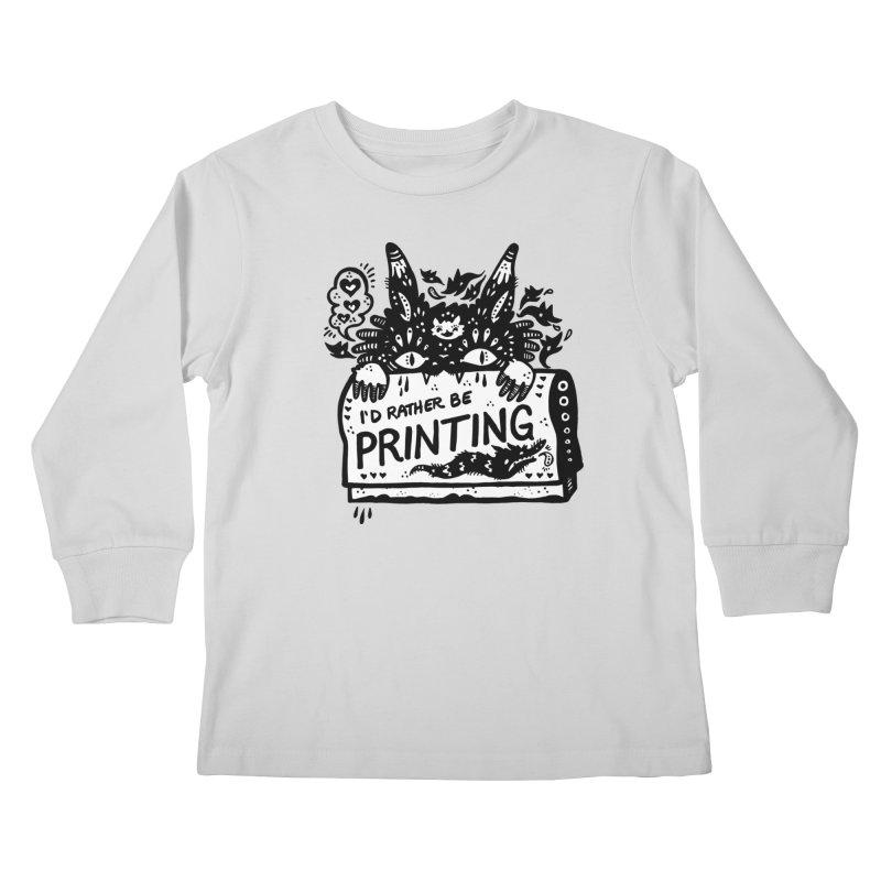 I'd Rather Be Printing (white inside) Kids Longsleeve T-Shirt by Haypeep's Artist Shop