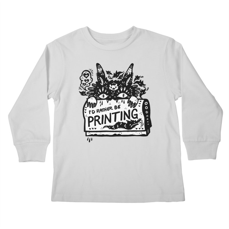 I'd Rather Be Printing (white inside) Kids Longsleeve T-Shirt by Haypeep's Artist Shop