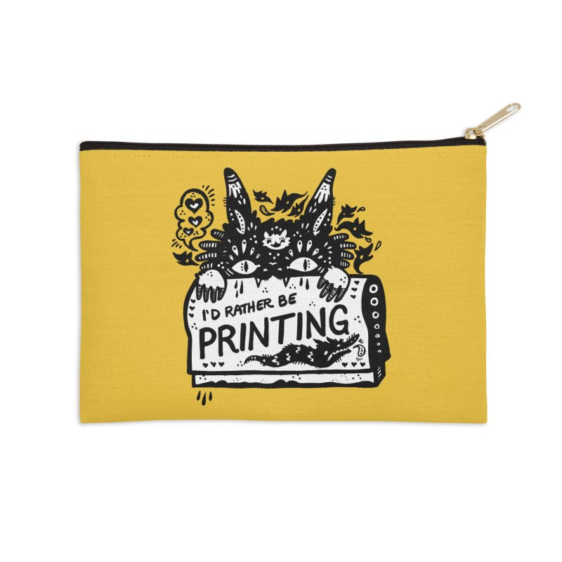 I'd Rather Be Printing (white inside) Accessories Zip Pouch by Haypeep's Artist Shop