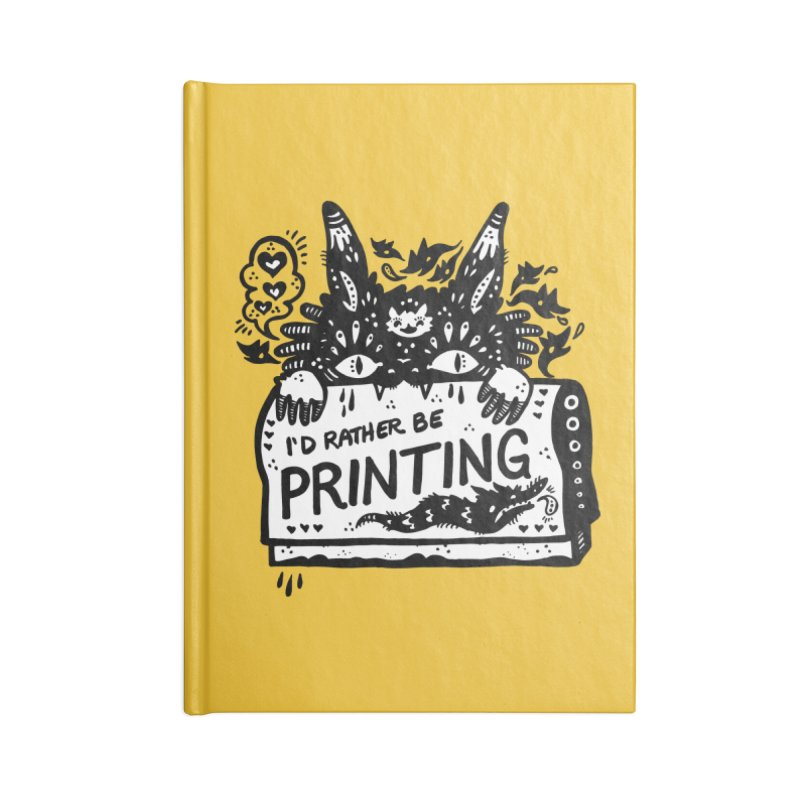 I'd Rather Be Printing (white inside) Accessories Lined Journal Notebook by Haypeep's Artist Shop