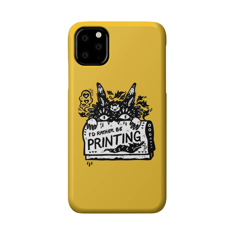 I'd Rather Be Printing (white inside) Accessories Phone Case by Haypeep's Artist Shop