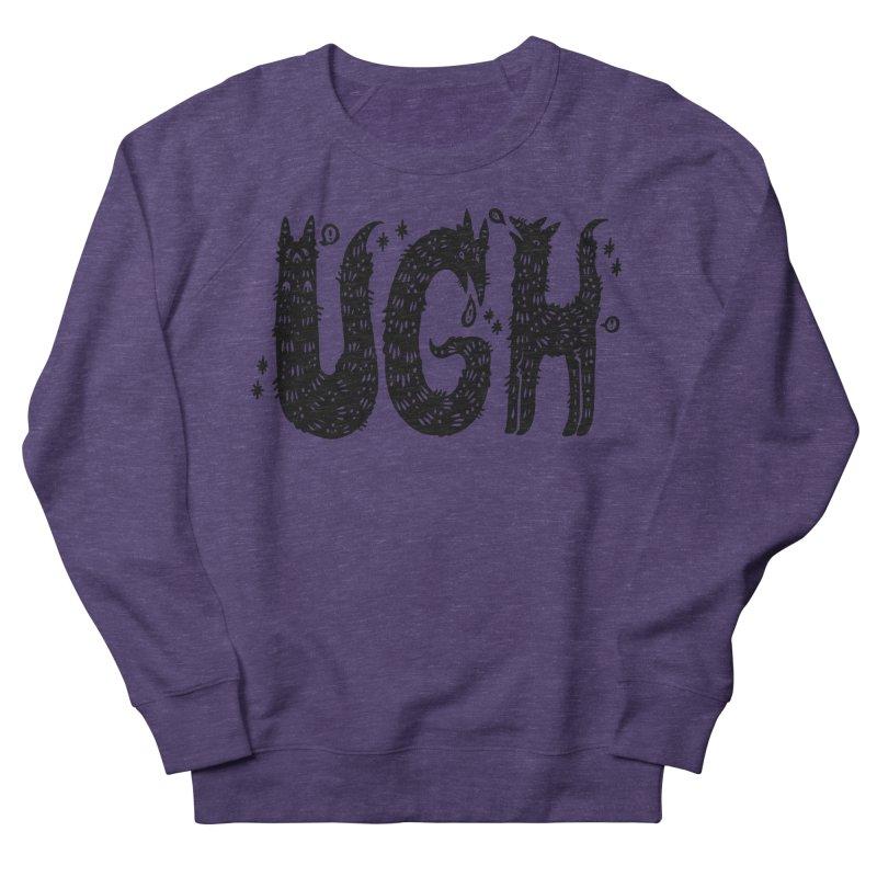 UGH Women's French Terry Sweatshirt by Haypeep's Artist Shop