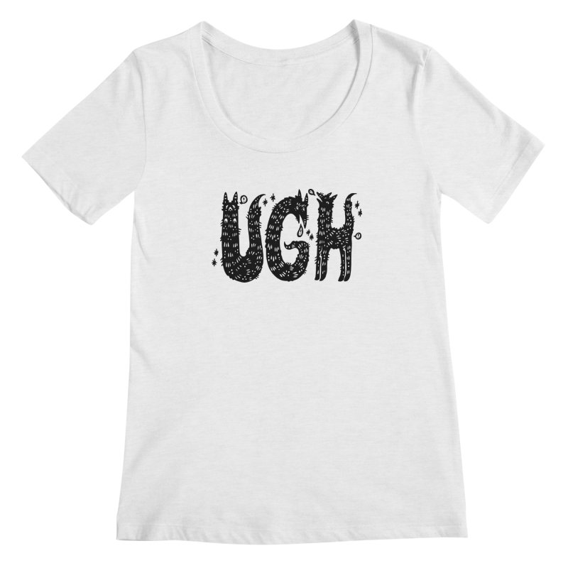 UGH Women's Regular Scoop Neck by Haypeep's Artist Shop