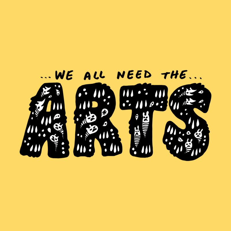 We all need the ARTS by Haypeep's Artist Shop